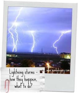 Thunder/lightning storms - how they happen, what to do if you get caught in one
