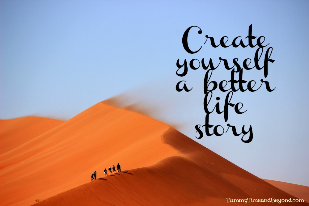 Create yourself a better life story - part of a great collaboration of bloggers