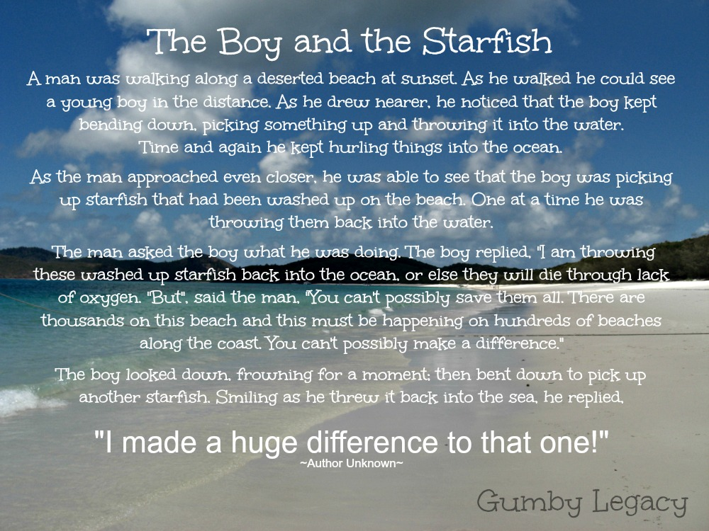 Have you heard about the boy and the starfish? Every small thing you do, DOES make a difference so never doubt your influence.