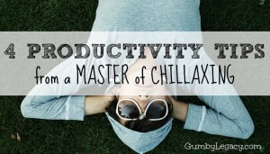 4 Productivity Tips from A Master of Chillaxing