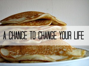 Happy Pancake Day: A Chance to Change Your Life